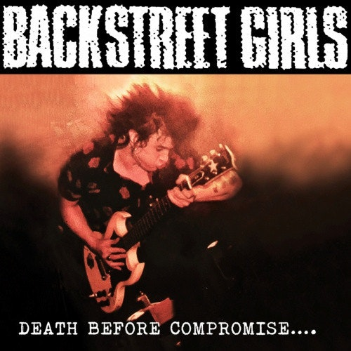 Backstreet Girls – Death Before Compromise....Cd