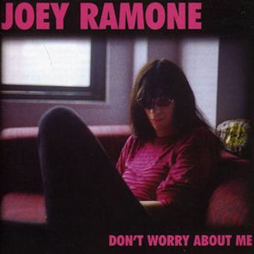 Joey Ramone - Don't Worry About Me Cd