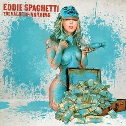 Eddie Spaghetti ‎– The Value Of Nothing Cd