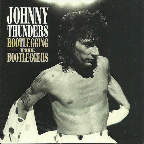 Thunders, Johnny - Bootlegging The Bootleggers Cd
