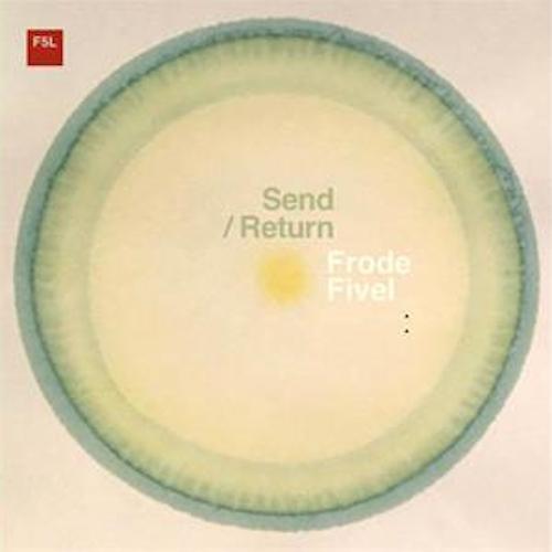 Frode Fivel – Send/Return Lp