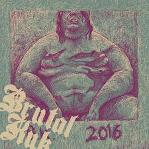 Brutal Kuk – 2016 Lp + cd