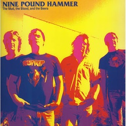 NINE POUND HAMMER - THE MUD, THE BLOOD & THE BEERS  LP