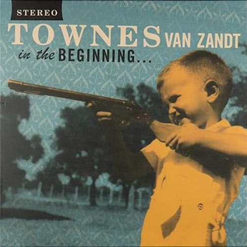 Townes Van Zandt ‎– In The Beginning...  Lp