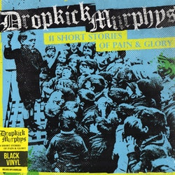 Dropkick Murphys ‎– 11 Short Stories Of Pain & Glory Lp