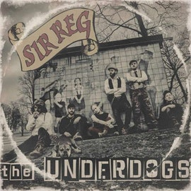 Sir Reg ‎– The Underdogs Lp