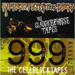 Slaughter And The Dogs & 999 – The Slaughterhouse Tapes/The Cellblock Tapes Cd