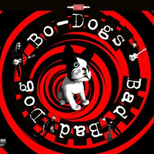 Bo-Dogs – Bad Bad Dog! Lp