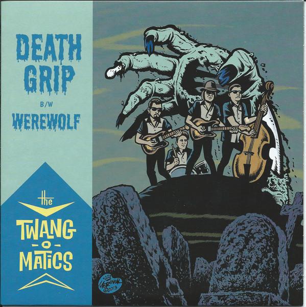 Twang-O-Matics, The –Death Grip / Werewolf 7''