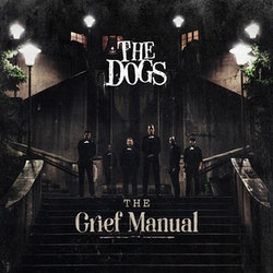 Dogs, The ‎– The Grief Manual Lp