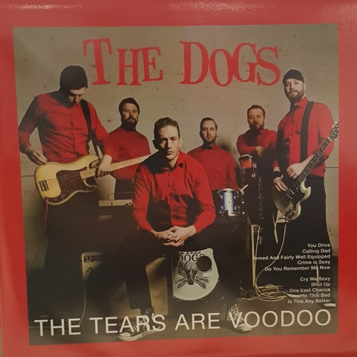 Dogs, The ‎– The Tears Are Voodoo Lp