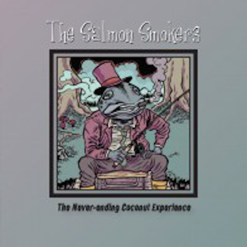 Salmon Smokers – The never-ending Coconut Experience Cd