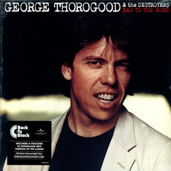 Thorogood George - Bad to the bone Lp + download