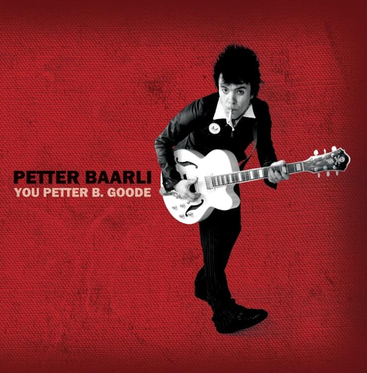 Baarlie Petter -You Petter B. Goode Cd