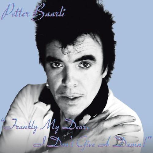 Baarlie Petter -Frankly My Dear, I Don't Give A Damn! Cd