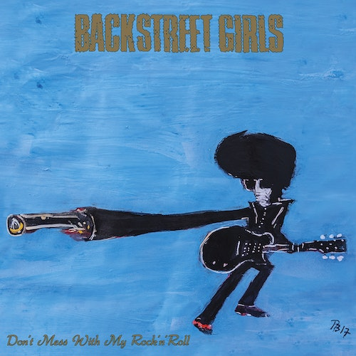 Backstreet Girls - Don't Mess With My Rock'N'Roll Lp