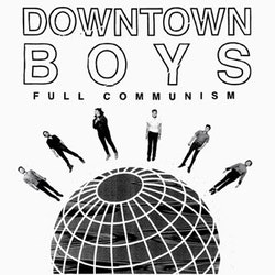 Downtown Boys ‎– Full Communism Lp