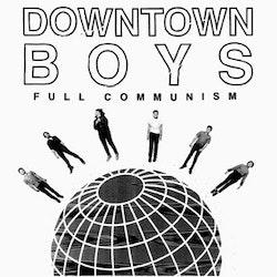 Downtown Boys – Full Communism Lp