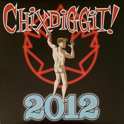 Chixdiggit! – 2012 Lp