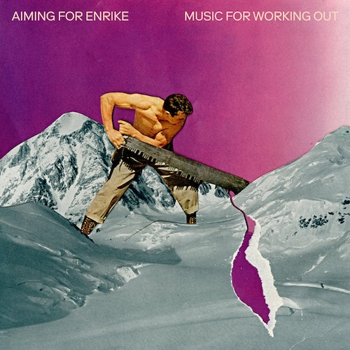 Aiming For Enrike ‎– Music For Working Out Lp