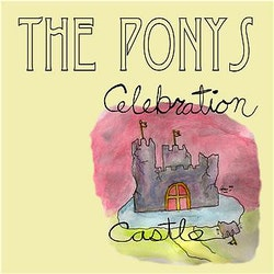 Ponys, The ‎– Celebration Castle Lp