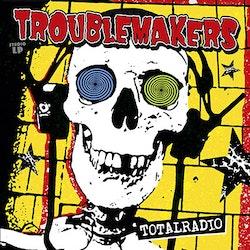 Troublemakers – Totalradio Lp