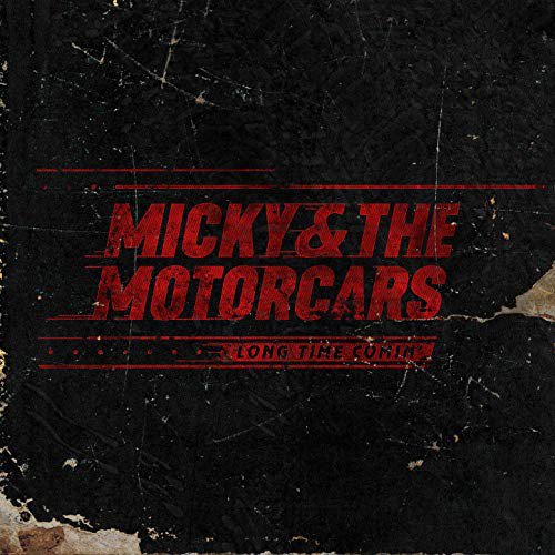 Micky & The Motorcars ‎– Long Time Comin' Lp