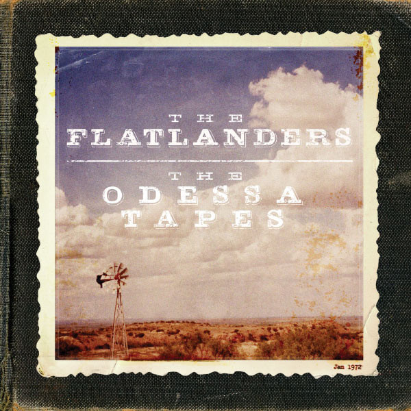 Flatlanders, The ‎– The Odessa Tapes Lp