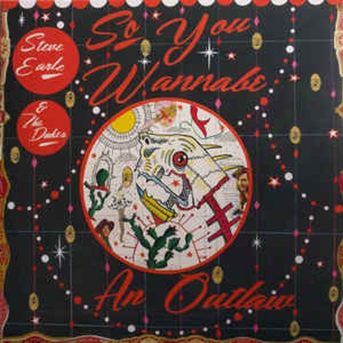 Steve Earle & The Dukes ‎– So You Wannabe An Outlaw Lp