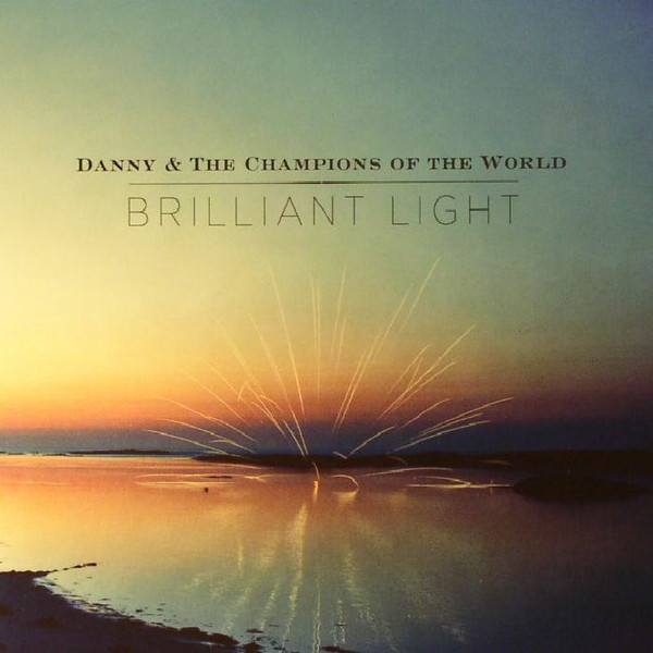 Danny & The Champions Of The World ‎– Brilliant Light Lp