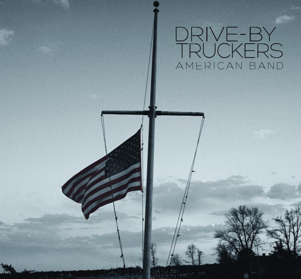 Drive by truckers - American Band Lp