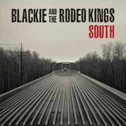 Blackie And The Rodeo Kings ‎– South Lp