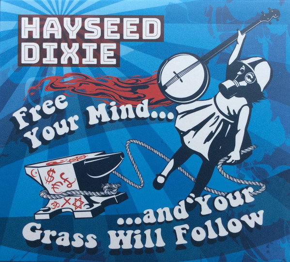 Hayseed Dixie – Free Your Mind and Your Grass Will Follow Lp