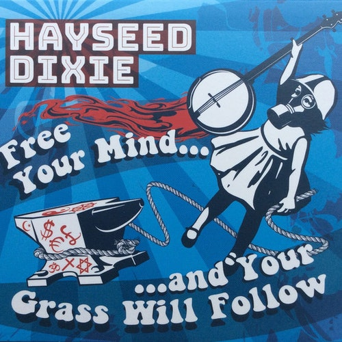 Hayseed Dixie ‎– Free Your Mind and Your Grass Will Follow Lp