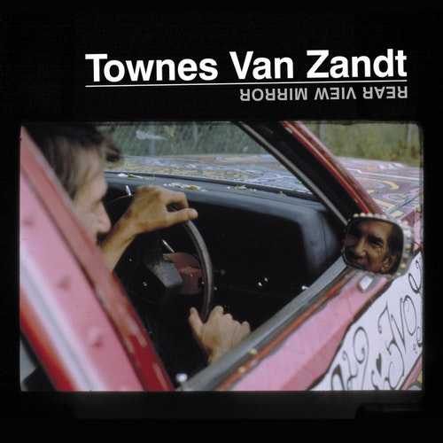 Townes Van Zandt ‎– Rear View Mirror Lpx2
