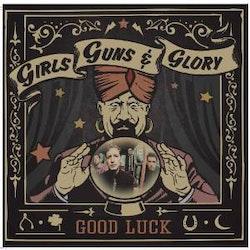 Girls Guns And Glory – Good Luck Lp