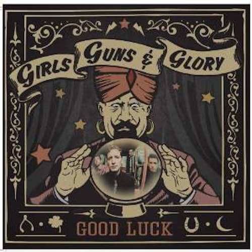 Girls Guns And Glory ‎– Good Luck Lp