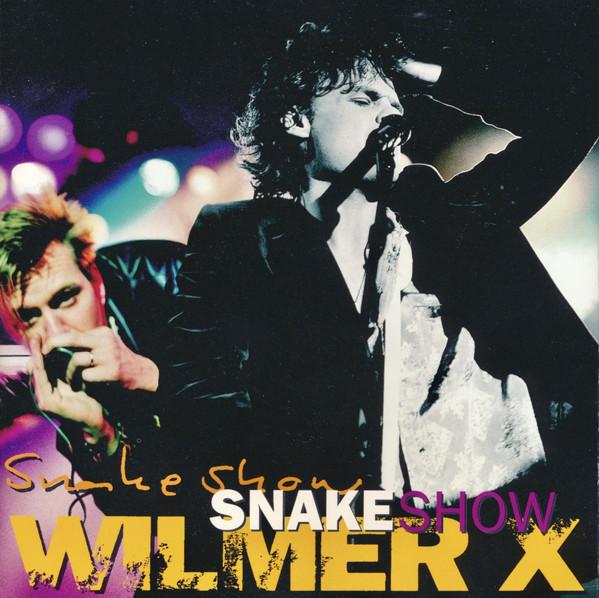 Wilmer X – Snakeshow Cd