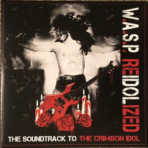 W.A.S.P. ‎– Reidolized (The Soundtrack To The Crimson Idol) 2Lp
