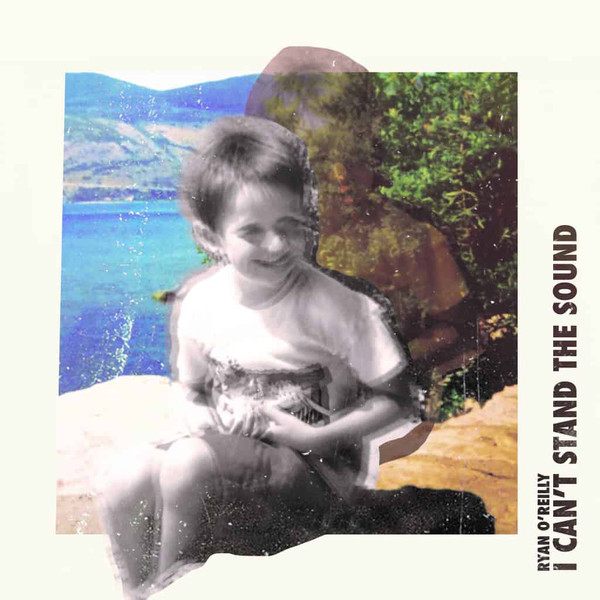 Ryan O'Reilly – I Can't Stand The Sound Lp