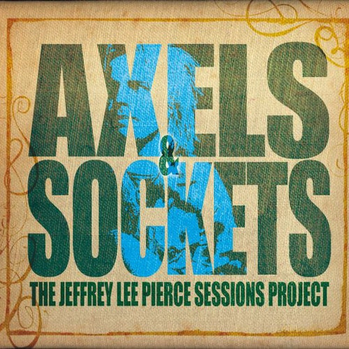 Various ‎– Axels & Sockets (The Jeffrey Lee Pierce Sessions Project) 2Lp+cd
