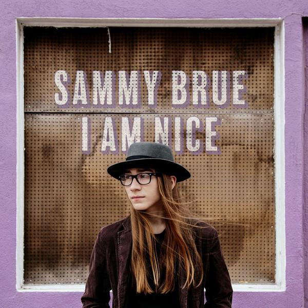 Sammy Brue – I Am Nice Lp