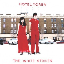 White Stripes, The ‎– Hotel Yorba 7''