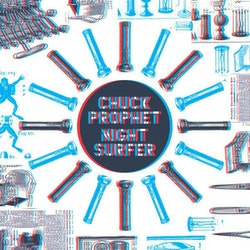 "Chuck Prophet ‎– 3D Night Surfer 7"" Singles Collection"