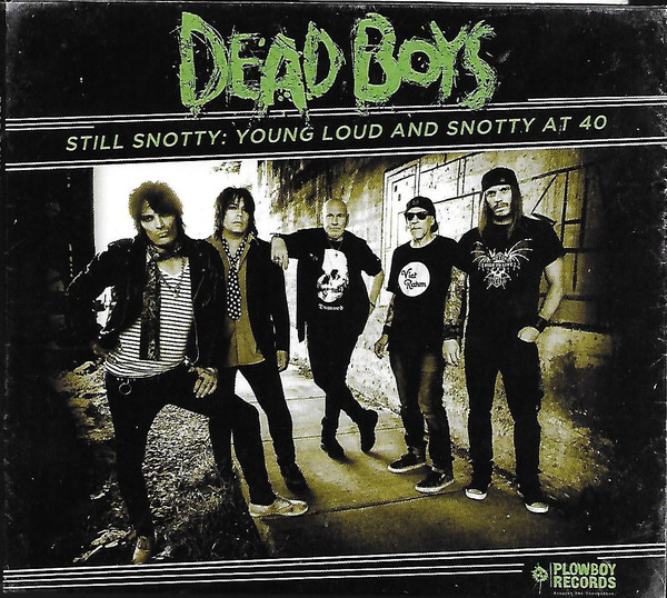 Dead Boys – Still Snotty: Young Loud And Snotty At 40 Cd