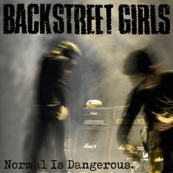 Backstreet Girls - Normal Is Dangerous Lp