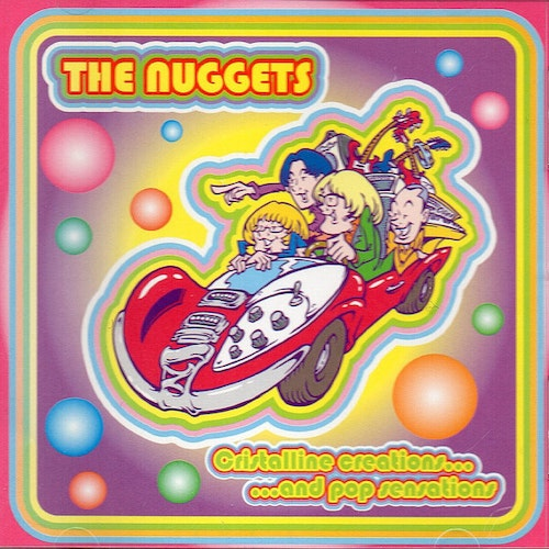 Nuggets, The – Crystalline Creations...And Pop Sensations Cd