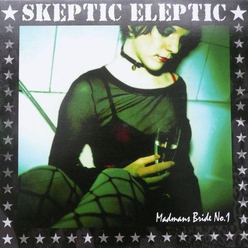 Skeptic Eleptic – Madmans Bride No.1 Lp
