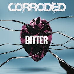Corroded - Bitter - Limited Edition 2LP