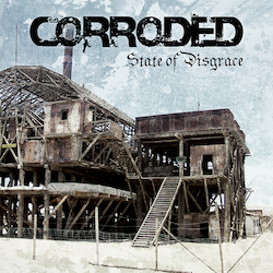 Corroded - State Of Disgrace LP